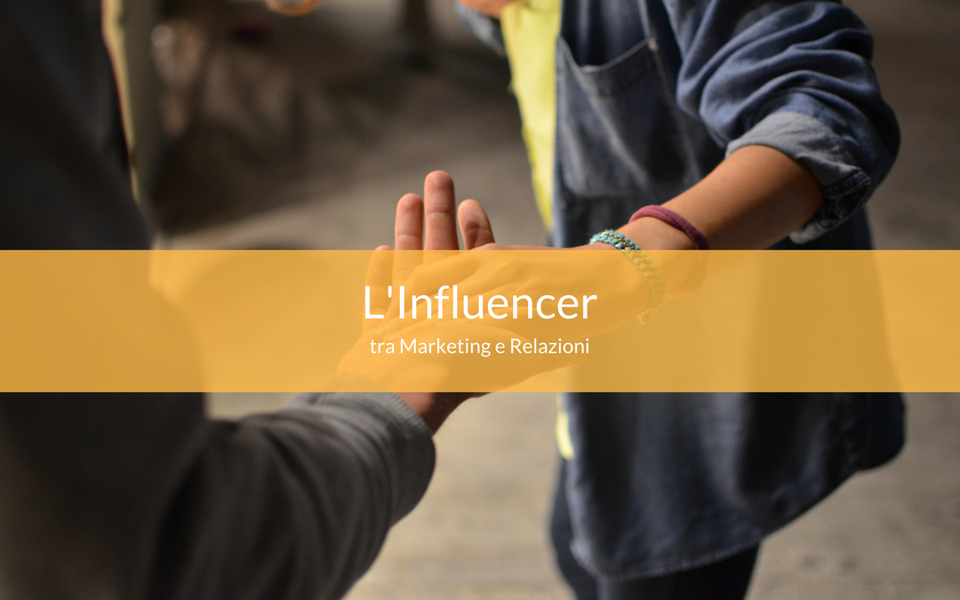 Influencer tra marketing e relazioni